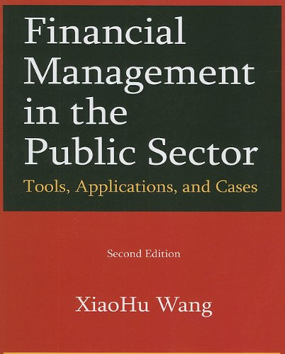 Financial Management in the Public Sector Tools, Applications, and Cases 2nd 2011 (Revised) edition cover