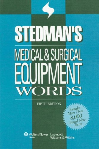 Stedman's Medical and Surgical Equipment Words  5th 2007 (Revised) edition cover