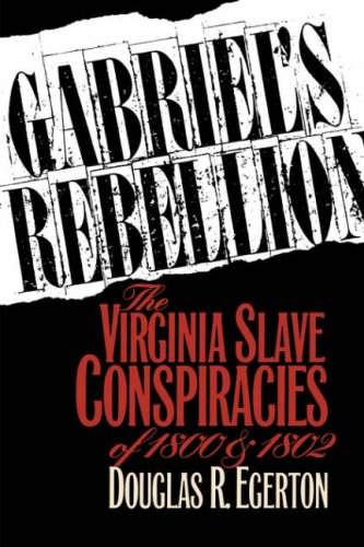 Gabriel's Rebellion The Virginia Slave Conspiracies of 1800 and 1802  1993 edition cover