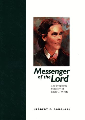 Messenger of the Lord : The Prophetic Ministry of Ellen G. White 1st edition cover