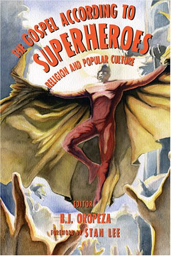 Gospel According to Superheroes Religion and Pop Culture 2nd 2006 (Revised) 9780820474229 Front Cover