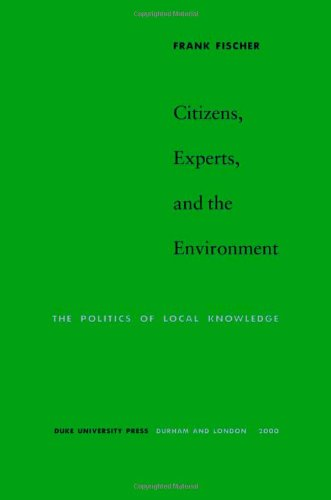 Citizens, Experts, and the Environment The Politics of Local Knowledge  2000 edition cover