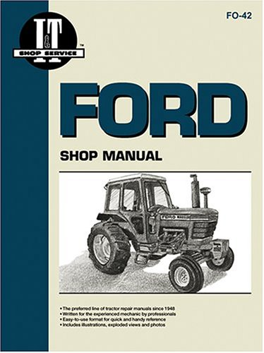 Ford Shop Manual Series 5000, 5600, 5610, 6600, 6610, 6700, 6710, 7000, 7600, 7610, 7700, 7710 (Fo-42) (I & T Shop Service)  Reprint 9780872884229 Front Cover