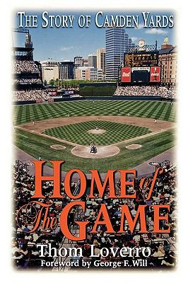 Home of the Game The Story of Camden Yards  1999 9780878332229 Front Cover