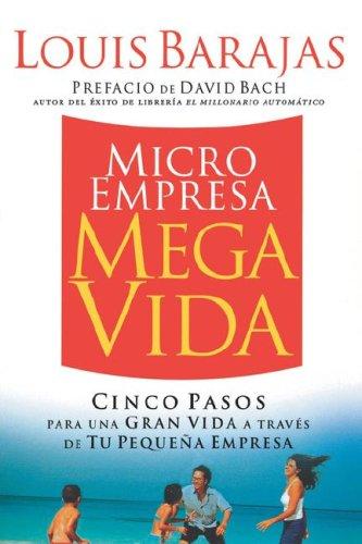 Microempresa, Megavida Cinco Pasos para una Gran Vida a Trav�s de Tu Peque�a Empresa  2007 9780881132229 Front Cover