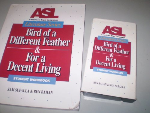 Bird of a Different Feather and for a Decent Living, and Videotext ASL Literature Series Includes  1994 (Student Manual, Study Guide, etc.) edition cover