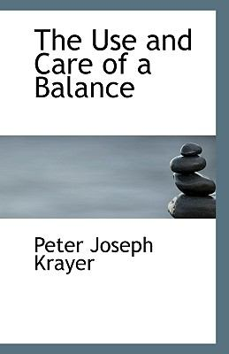 Use and Care of a Balance N/A edition cover