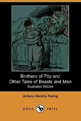Brothers of Pity and Other Tales of Beasts and Men  N/A 9781406525229 Front Cover