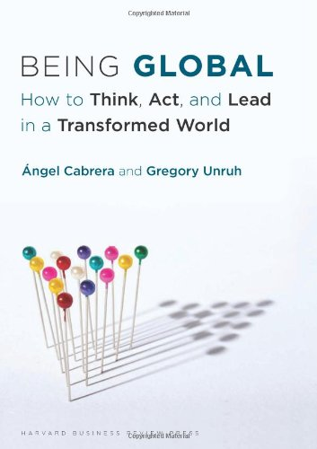 Being Global How to Think, Act, and Lead in a Transformed World  2012 edition cover