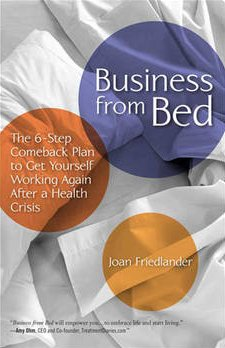 Business from Bed: A 6-Step Comeback Plan to Get Yourself Working Again After a Health Crisis  0 edition cover