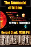 Anunnaki of Nibiru Mankind's Forgotten Creators, Enslavers, Saviors, and Hidden Architects of the New World Order N/A edition cover