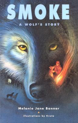 Smoke A Wolf's Story  2003 9781550413229 Front Cover