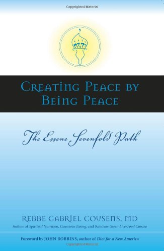 Creating Peace by Being Peace The Essene Sevenfold Path  2008 9781556437229 Front Cover