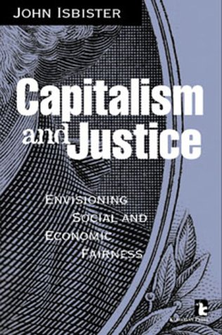 Capitalism and Justice Envisioning Social and Economic Fairness  2001 edition cover