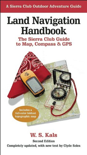 Land Navigation Handbook The Sierra Club Guide to Map, Compass and GPS 2nd 2005 edition cover