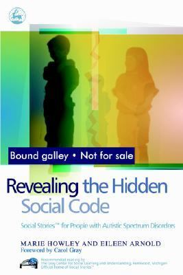 Revealing the Hidden Social Code Social Stories for People with Autistic Spectrum Disorders  2005 9781843102229 Front Cover