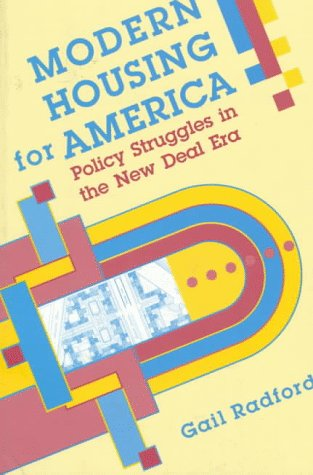 Modern Housing for America Policy Struggles in the New Deal Era  1996 edition cover