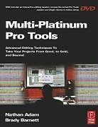 Multi Platinum Pro Tools Advanced Editing Techniques to Take Your Projects from Good, to Gold, and Beyond  2006 edition cover