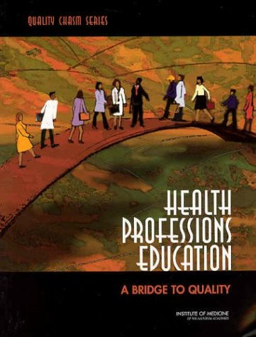 Health Professions Education A Bridge to Quality  2003 edition cover