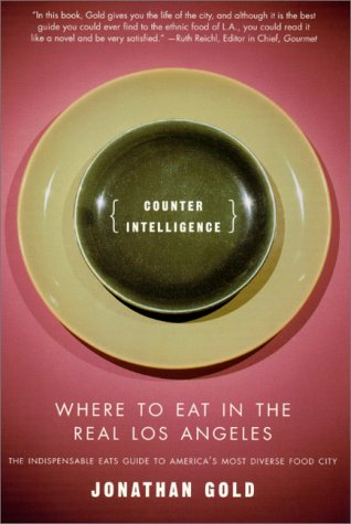 Counter Intelligence Where to Eat in the Real Los Angeles  2000 (Revised) 9780312267230 Front Cover