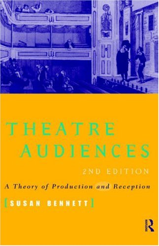 Theatre Audiences A Theory of Production and Reception 2nd 1997 (Revised) edition cover