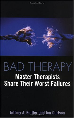 Bad Therapy Master Therapists Share Their Worst Failures  2003 9780415933230 Front Cover