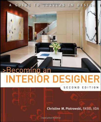 Becoming an Interior Designer A Guide to Careers in Design 2nd 2009 (Guide (Instructor's)) edition cover