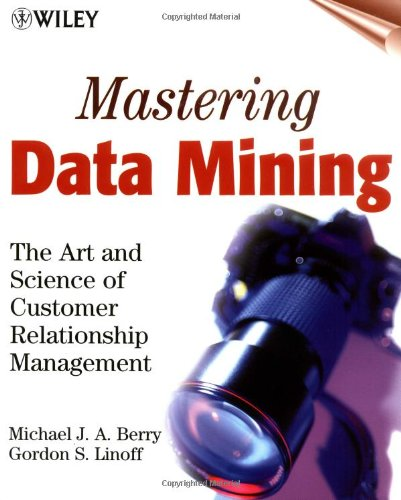 Mastering Data Mining The Art and Science of Customer Relationship Management  2000 9780471331230 Front Cover