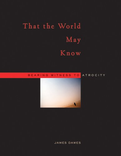 That the World May Know Bearing Witness to Atrocity  2007 edition cover