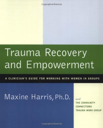 Trauma Recovery and Empowerment A Clinician's Guide for Working with Women in Groups  1998 edition cover