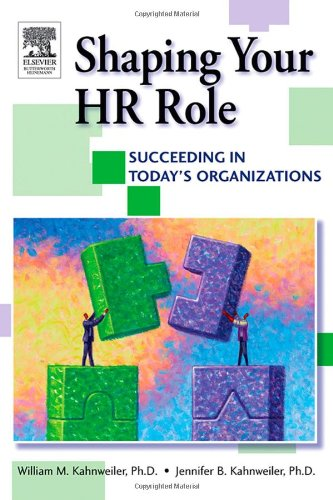 Shaping Your HR Role Succeeding in Today's Organizations  2005 edition cover
