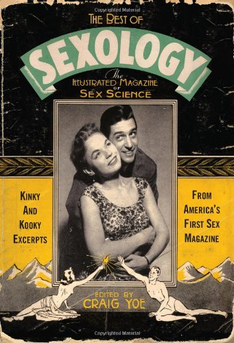 Best of Sexology Kinky and Kooky Excerpts from America's First Sex Magazine N/A edition cover