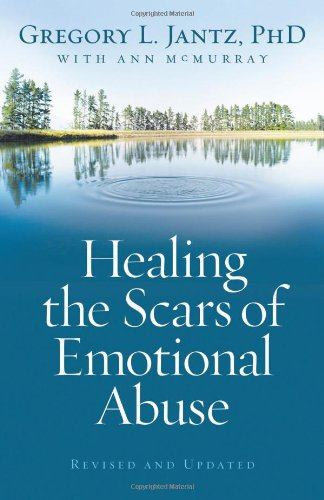Healing the Scars of Emotional Abuse   2009 (Revised) 9780800733230 Front Cover
