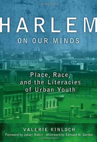 Harlem on Our Minds Place, Race, and the Literacies of Urban Youth  2010 edition cover