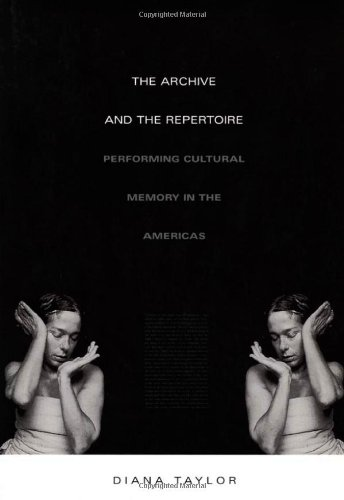 Archive and the Repertoire Performing Cultural Memory in the Americas  2003 edition cover