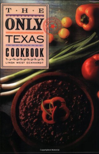 Only Texas Cookbook  N/A 9780877191230 Front Cover