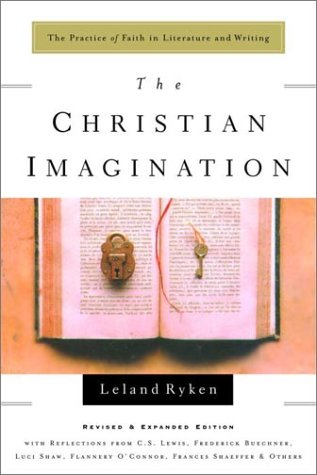 Christian Imagination The Practice of Faith in Literature and Writing  2002 edition cover