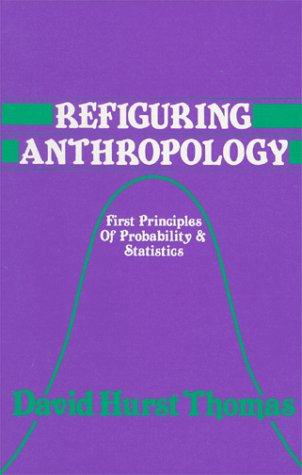 Refiguring Anthropology First Principles of Probability and Statistics Reprint 9780881332230 Front Cover