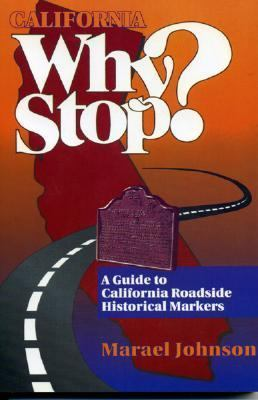 California Why Stop?: A Guide to California Roadside Historical Markers N/A 9780884159230 Front Cover