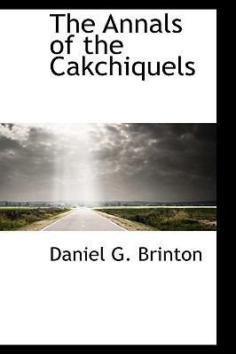Annals of the Cakchiquels N/A edition cover
