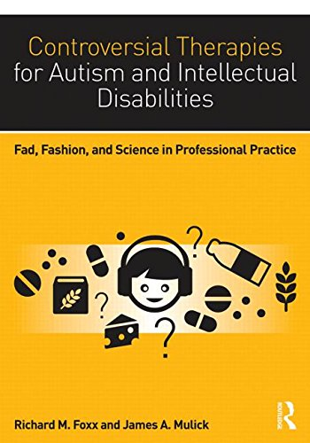 Controversial Therapies for Autism and Intellectual Disabilities Fad, Fashion, and Science in Professional Practice 2nd 2016 (Revised) 9781138802230 Front Cover