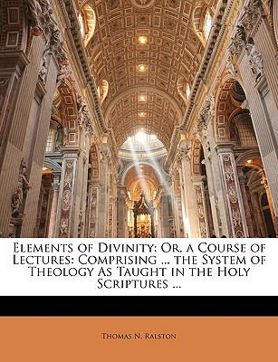 Elements of Divinity Or, a Course of Lectures N/A edition cover