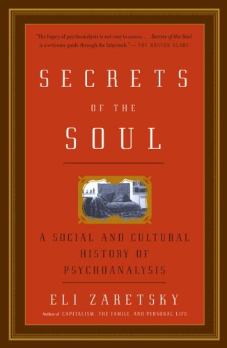 Secrets of the Soul A Social and Cultural History of Psychoanalysis  2005 edition cover