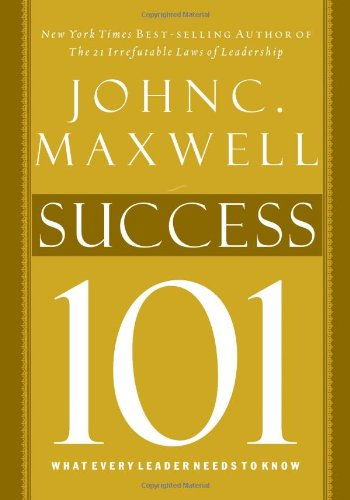 Success 101 What Every Leader Needs to Know  2008 9781400280230 Front Cover