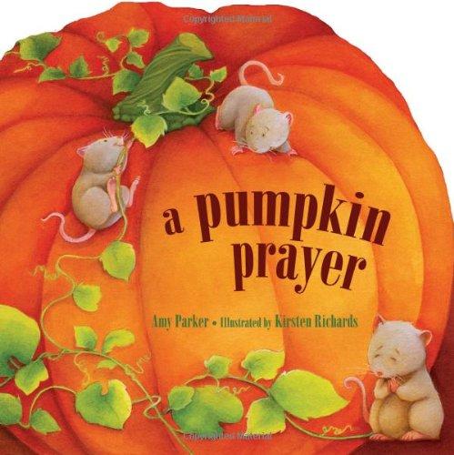 Pumpkin Prayer   2011 9781400318230 Front Cover
