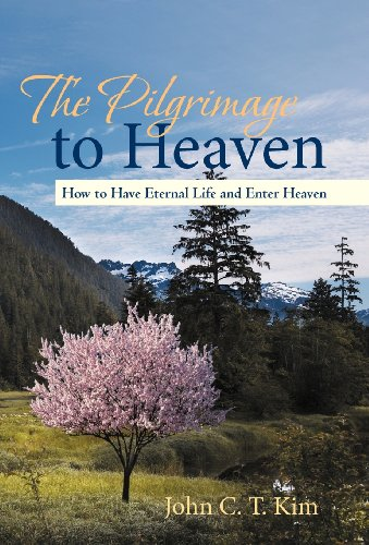 The Pilgrimage to Heaven: How to Have Eternal Life and Enter Heaven  2013 edition cover