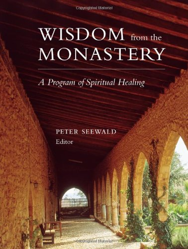 Wisdom from the Monastery A Program of Spiritual Healing  2010 9781556439230 Front Cover