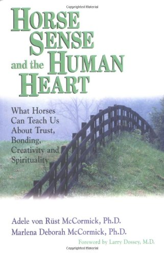 Horse Sense and the Human Heart What Horses Can Teach Us about Trust, Bonding, Creativity and Spirituality  1997 9781558745230 Front Cover
