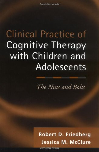 Clinical Practice of Cognitive Therapy with Children and Adolescents The Nuts and Bolts  2002 edition cover
