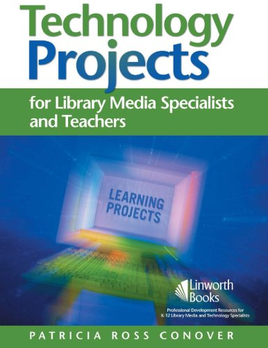 Technology Projects for Library Media Specialists and Teachers   2007 edition cover